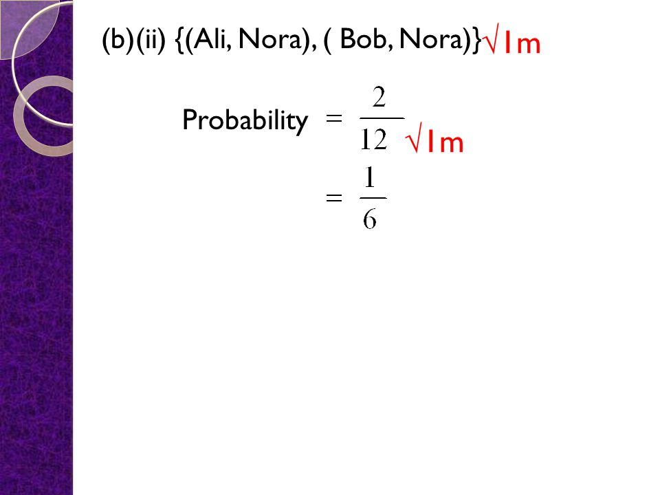 (b)(ii) {(Ali, Nora), ( Bob, Nora)} Probability