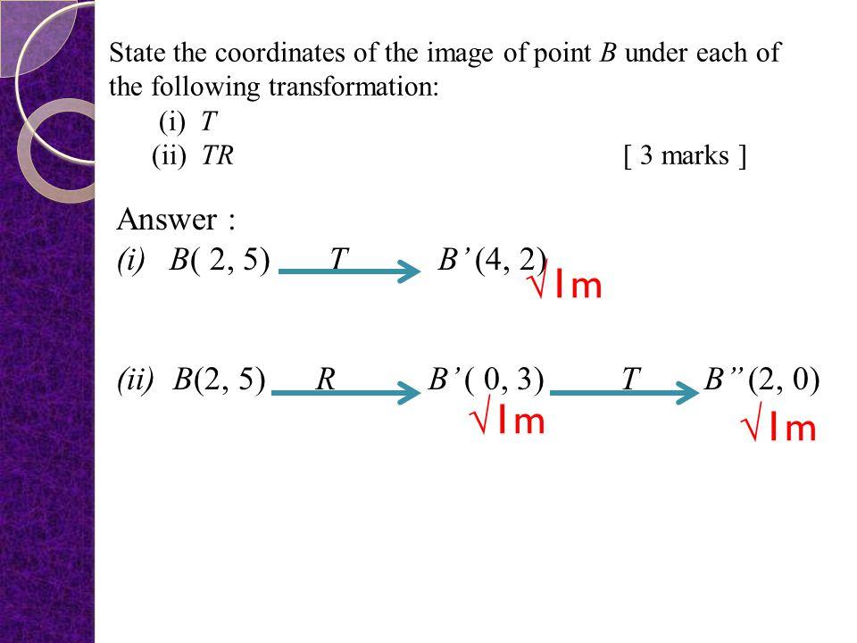 √1m √1m √1m Answer : B( 2, 5) T B' (4, 2)