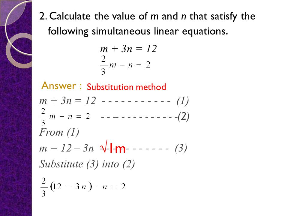 2. Calculate the value of m and n that satisfy the following simultaneous linear equations.
