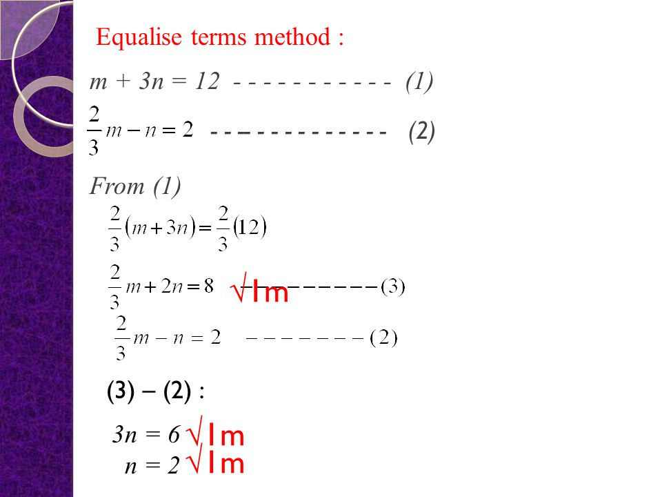 √1m √1m √1m Equalise terms method :