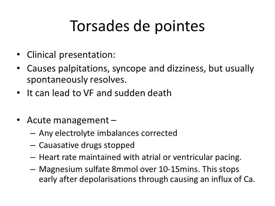Torsades de pointes Clinical presentation: