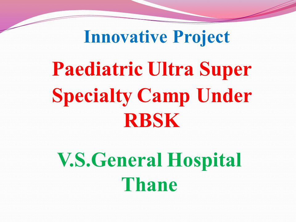 Paediatric Ultra Super Specialty Camp Under RBSK