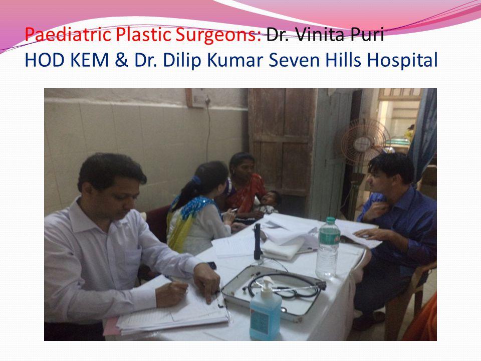 Paediatric Plastic Surgeons: Dr. Vinita Puri HOD KEM & Dr