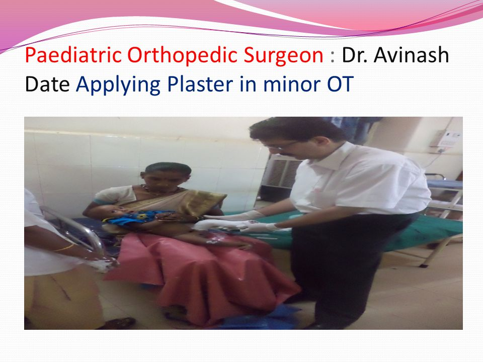 Paediatric Orthopedic Surgeon : Dr