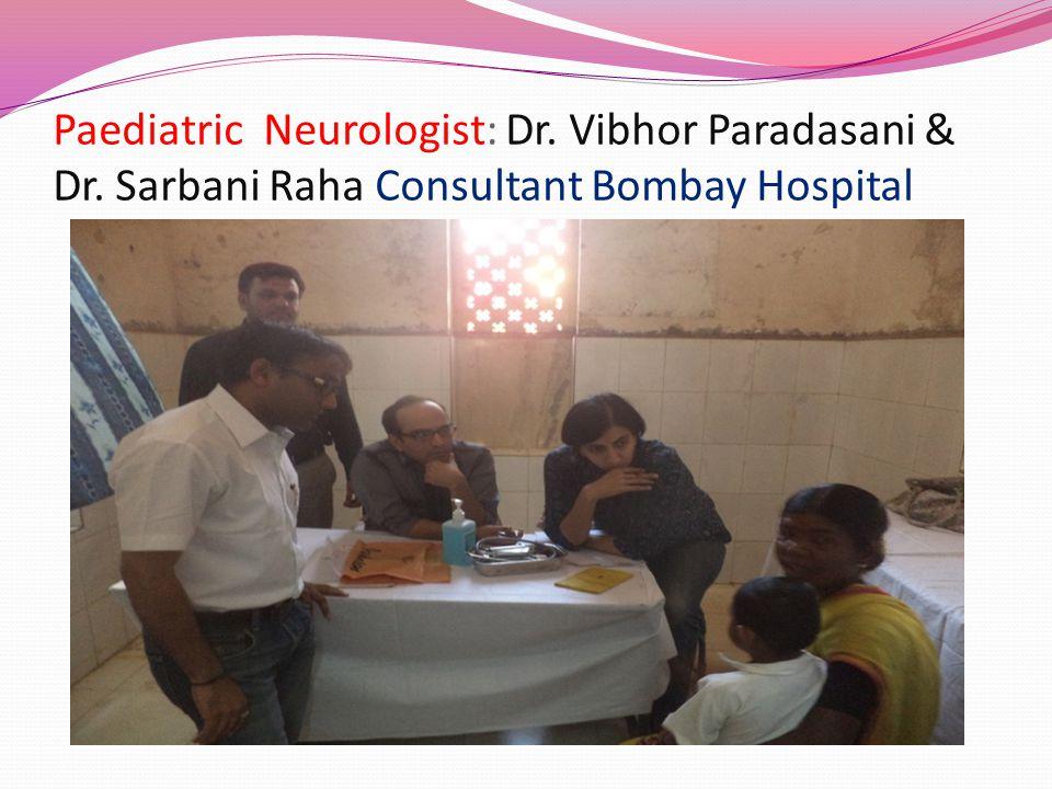 Paediatric Neurologist: Dr. Vibhor Paradasani & Dr