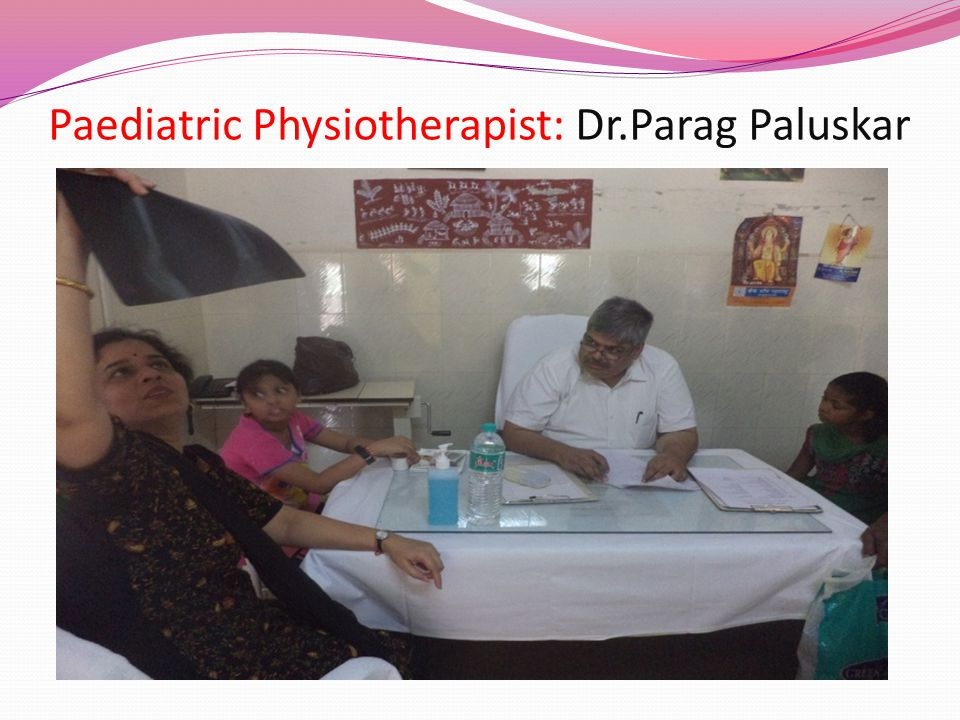 Paediatric Physiotherapist: Dr.Parag Paluskar