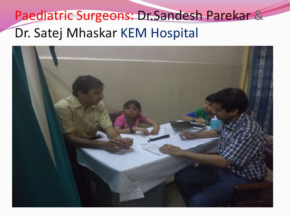 Paediatric Surgeons: Dr. Sandesh Parekar & Dr