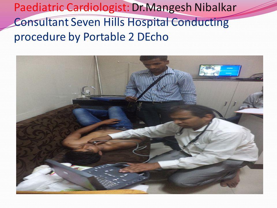 Paediatric Cardiologist: Dr