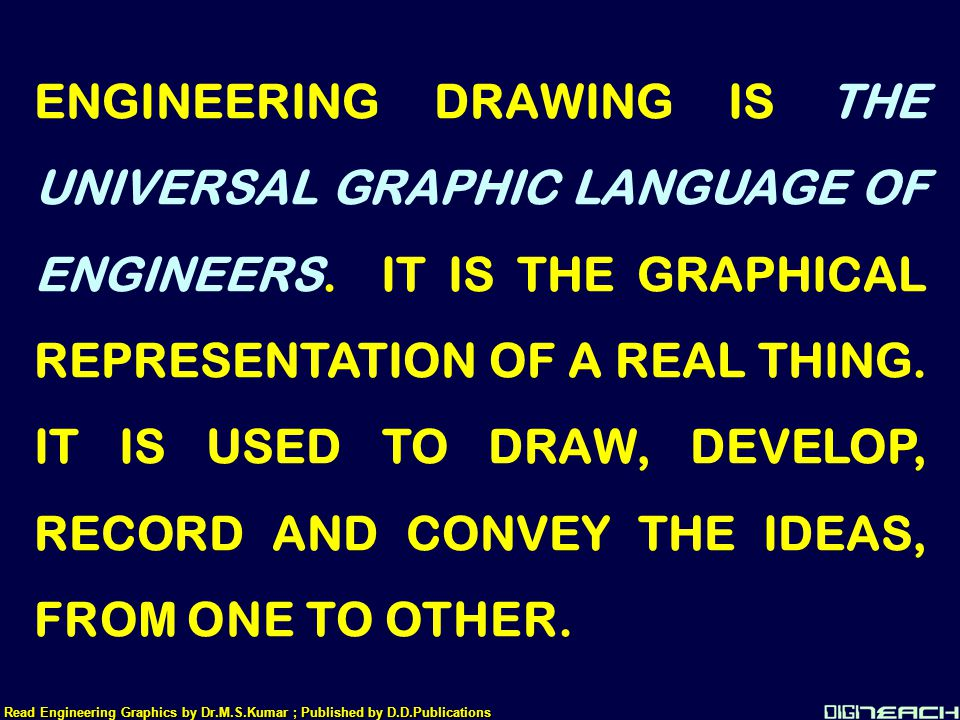 ENGINEERING DRAWING IS THE UNIVERSAL GRAPHIC LANGUAGE OF ENGINEERS