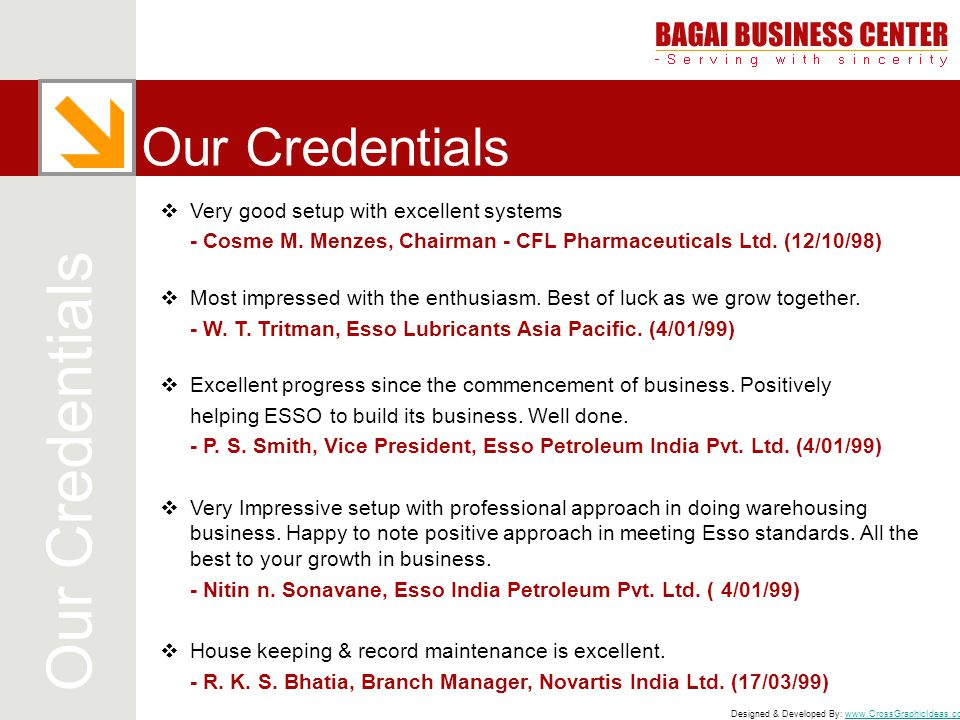 Our Credentials Our Credentials Very good setup with excellent systems