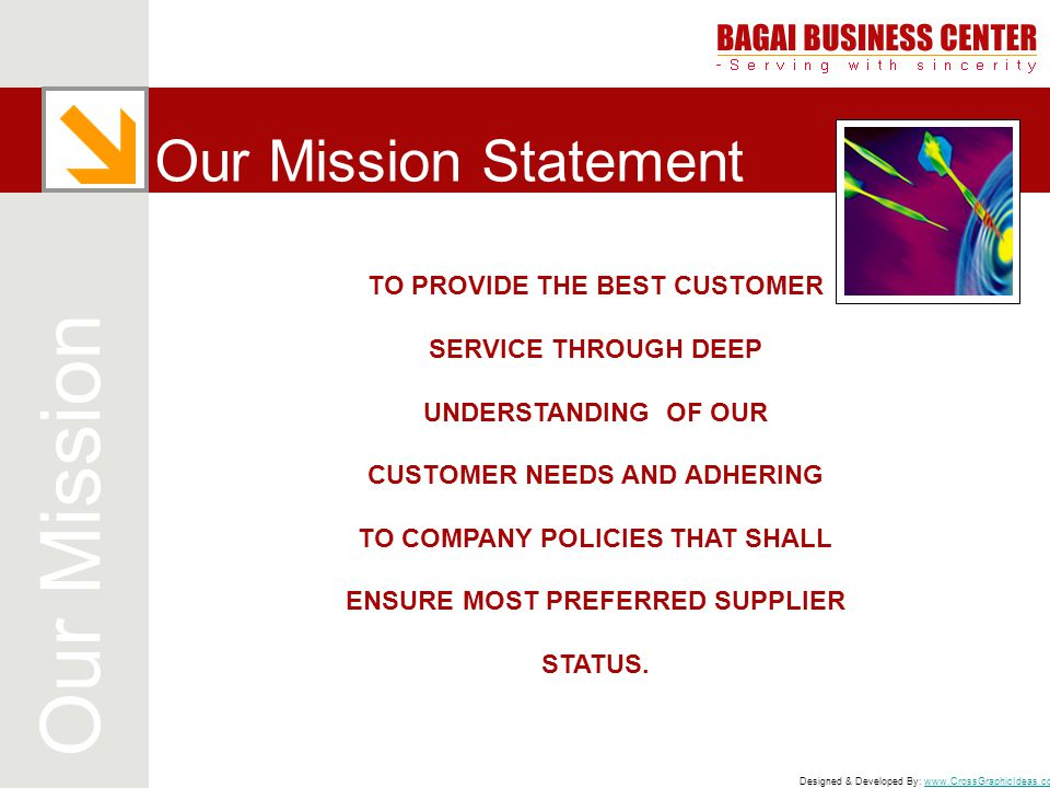 Our Mission Our Mission Statement TO PROVIDE THE BEST CUSTOMER