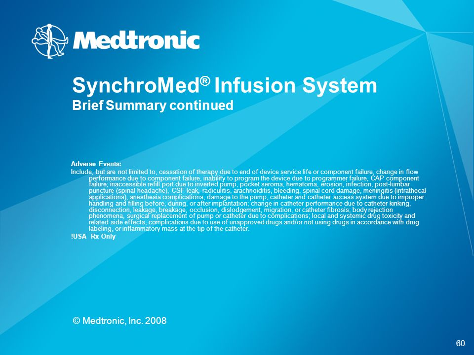 SynchroMed® Infusion System Brief Summary continued
