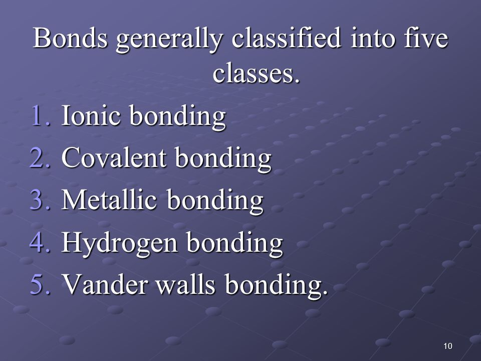 Bonds generally classified into five classes.
