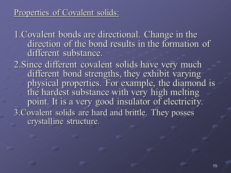 Properties of Covalent solids: