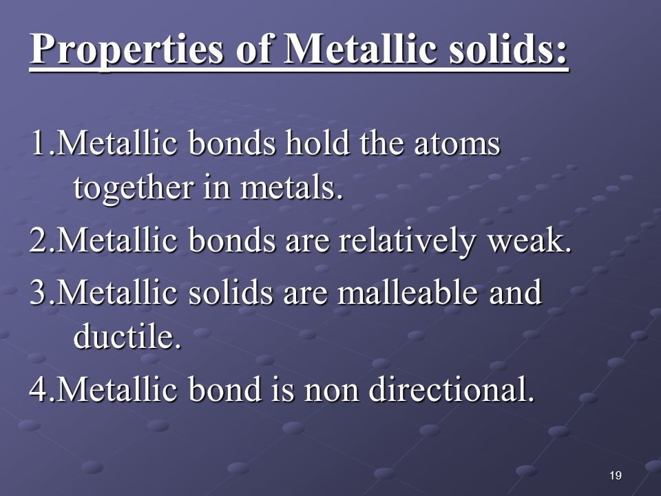Properties of Metallic solids:
