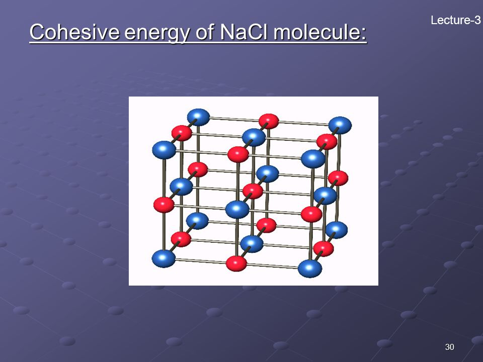 Cohesive energy of NaCl molecule: