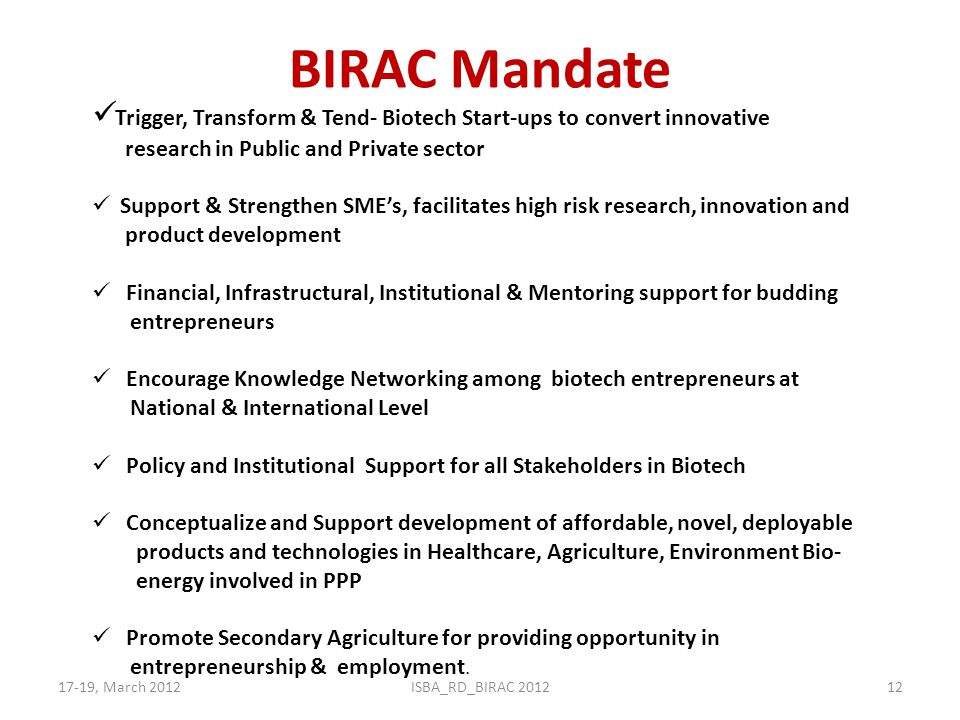 BIRAC Mandate Trigger, Transform & Tend- Biotech Start-ups to convert innovative. research in Public and Private sector.
