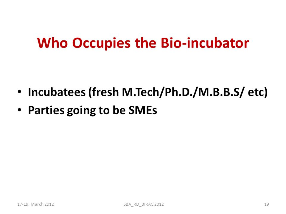 Who Occupies the Bio-incubator