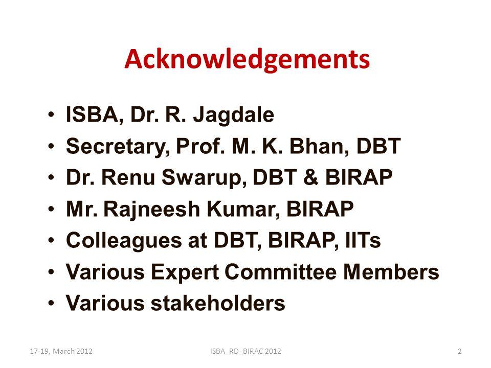 Acknowledgements ISBA, Dr. R. Jagdale Secretary, Prof. M. K. Bhan, DBT