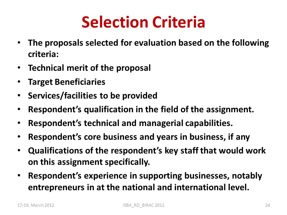 Selection Criteria The proposals selected for evaluation based on the following criteria: Technical merit of the proposal.