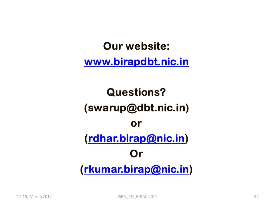 Our website: www. birapdbt. nic. in Questions. (swarup@dbt. nic