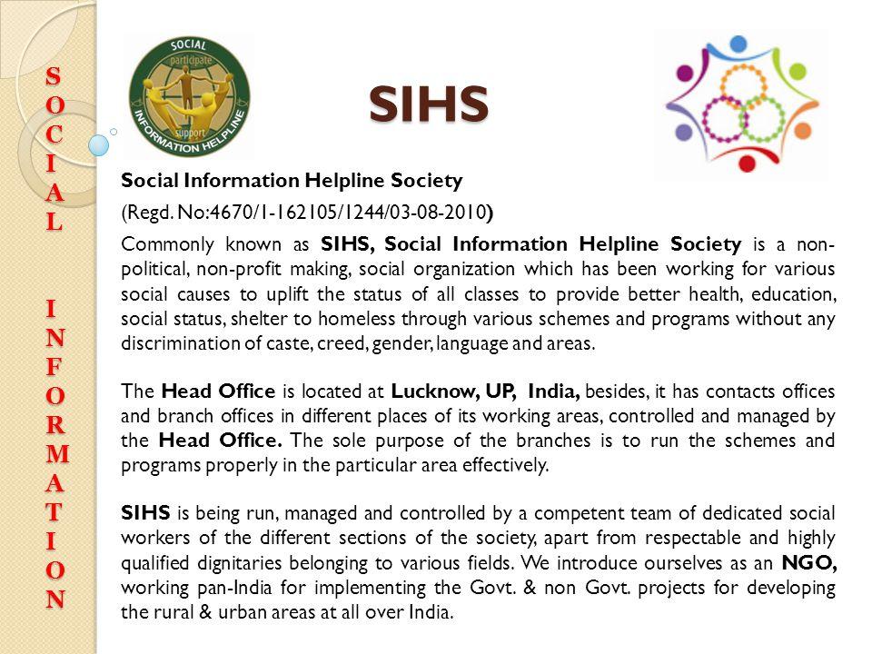 SIHS S O C I A L N F R M T Social Information Helpline Society
