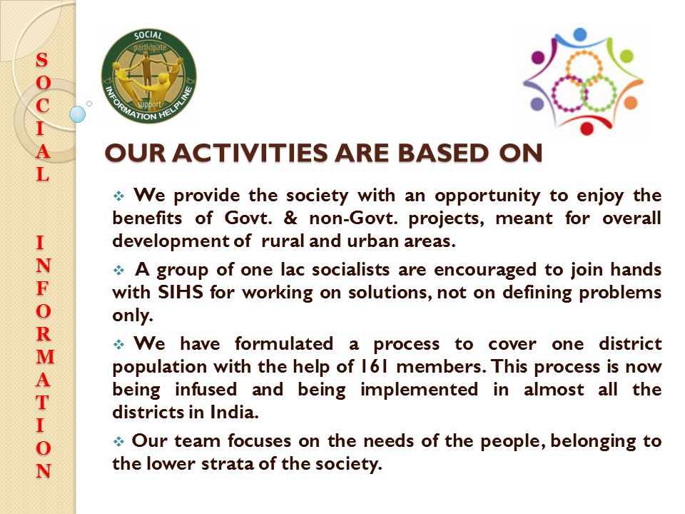 OUR ACTIVITIES ARE BASED ON