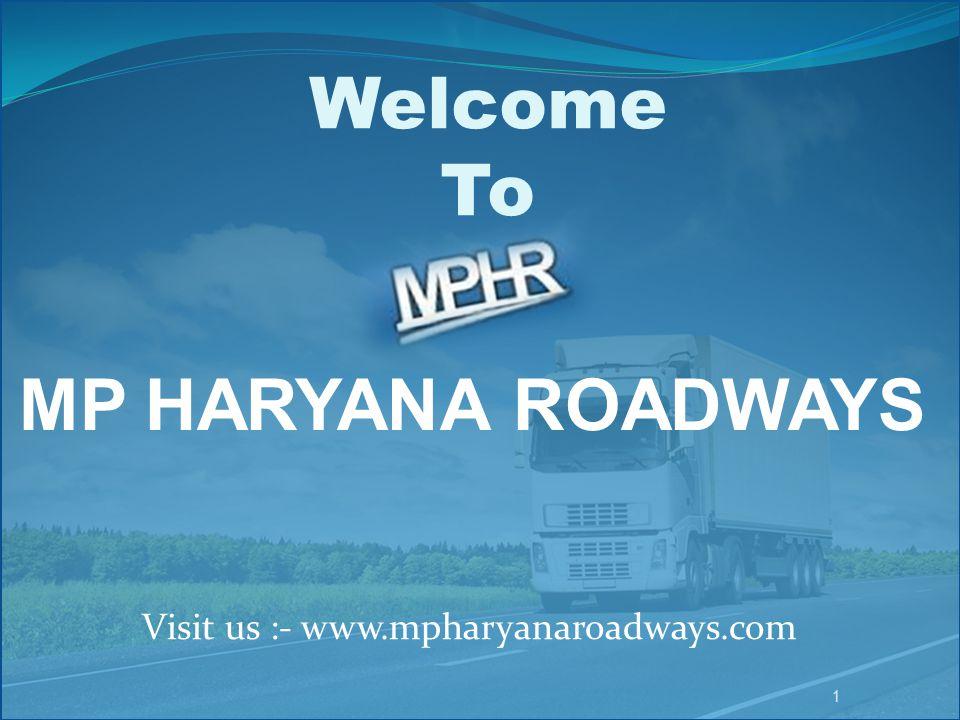 Welcome To MP HARYANA ROADWAYS Visit us :- www.mpharyanaroadways.com