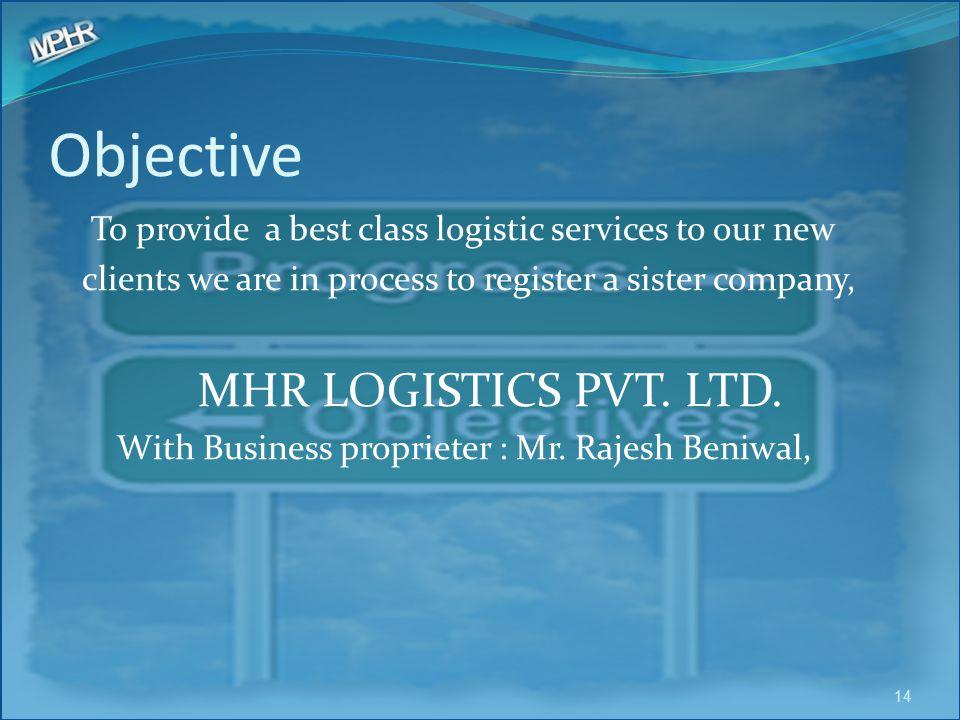 Objective MHR LOGISTICS PVT. LTD.