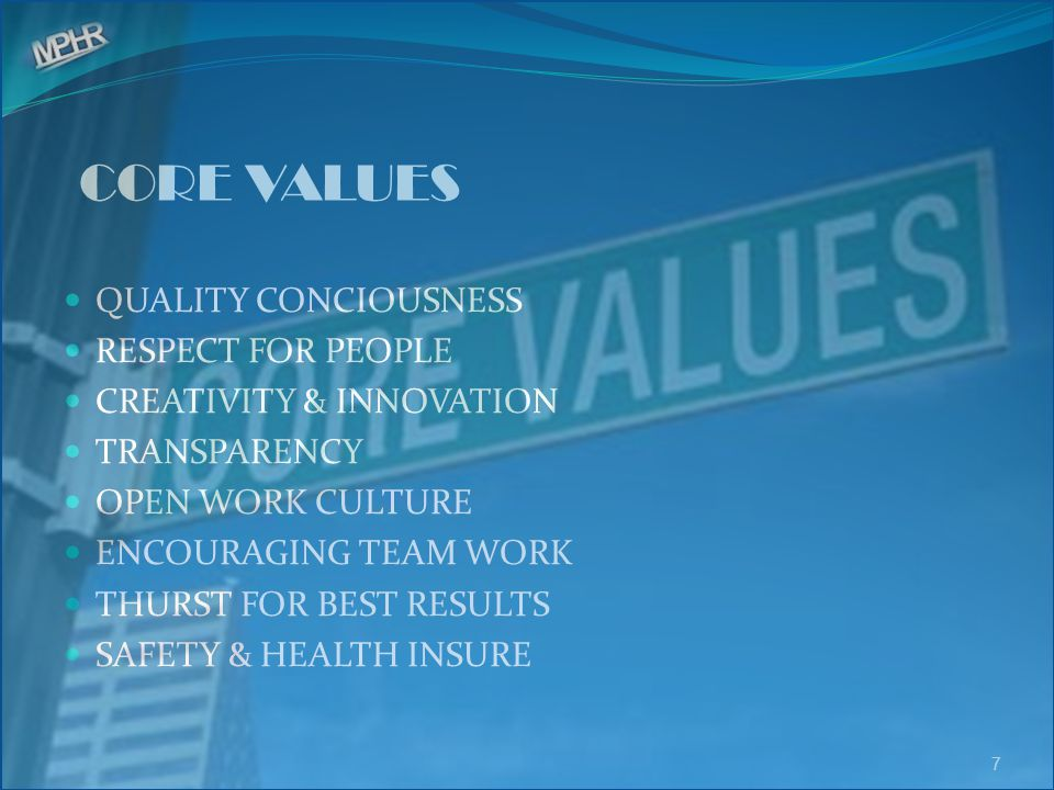 CORE VALUES QUALITY CONCIOUSNESS RESPECT FOR PEOPLE