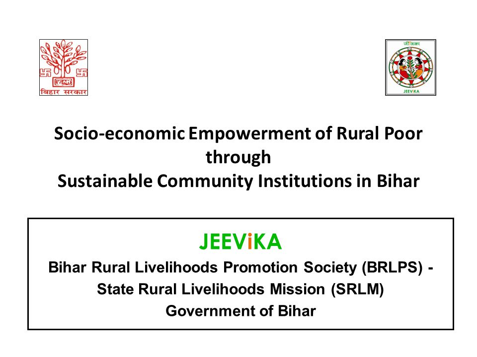 Socio-economic Empowerment of Rural Poor through Sustainable Community Institutions in Bihar