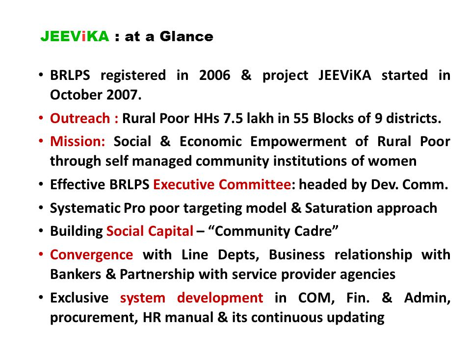 BRLPS registered in 2006 & project JEEViKA started in October 2007.