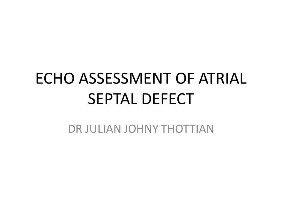 ECHO ASSESSMENT OF ATRIAL SEPTAL DEFECT