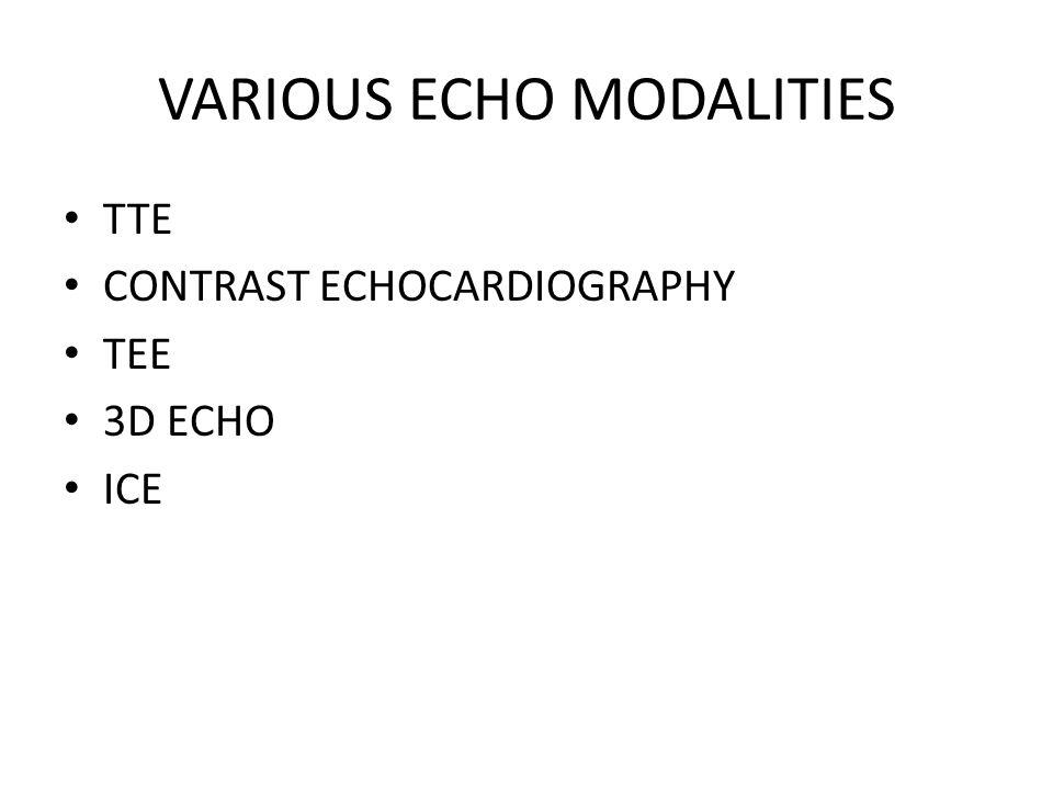 VARIOUS ECHO MODALITIES