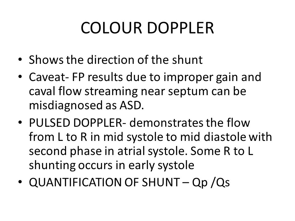 COLOUR DOPPLER Shows the direction of the shunt