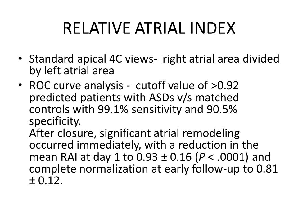 RELATIVE ATRIAL INDEX Standard apical 4C views- right atrial area divided by left atrial area.