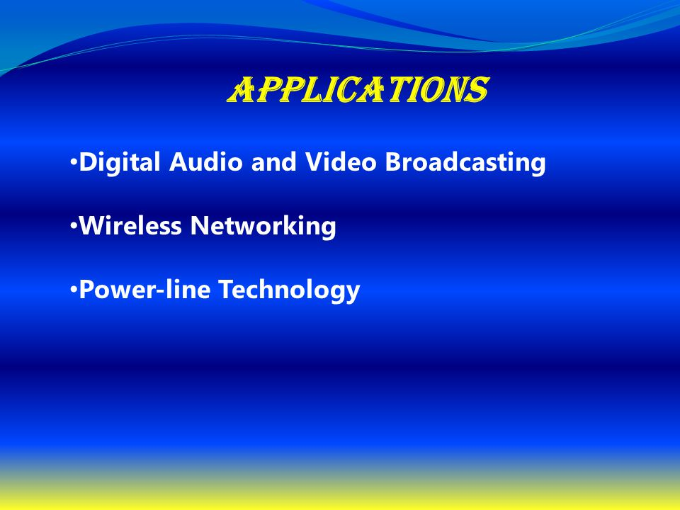 Applications Digital Audio and Video Broadcasting Wireless Networking