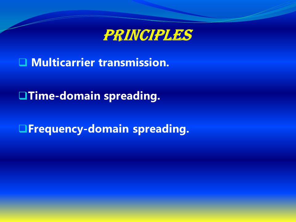 PRINCIPLES Multicarrier transmission. Time-domain spreading.