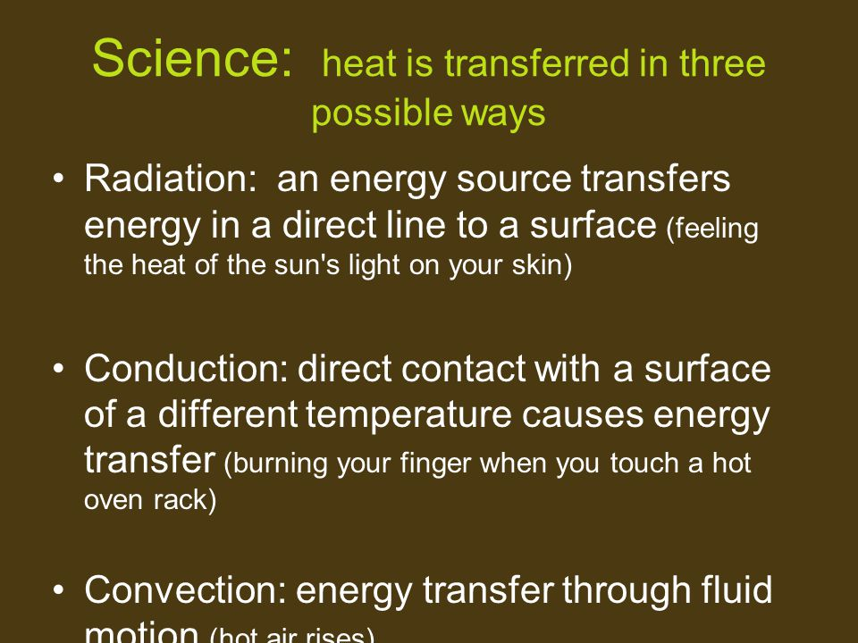 Science: heat is transferred in three possible ways