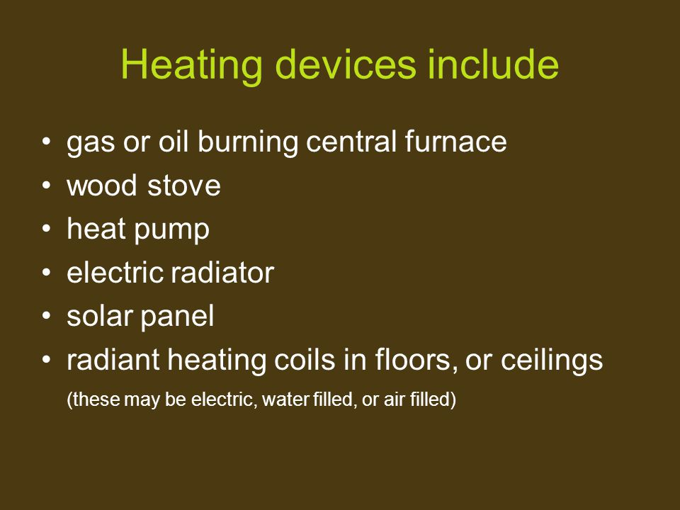 Heating devices include