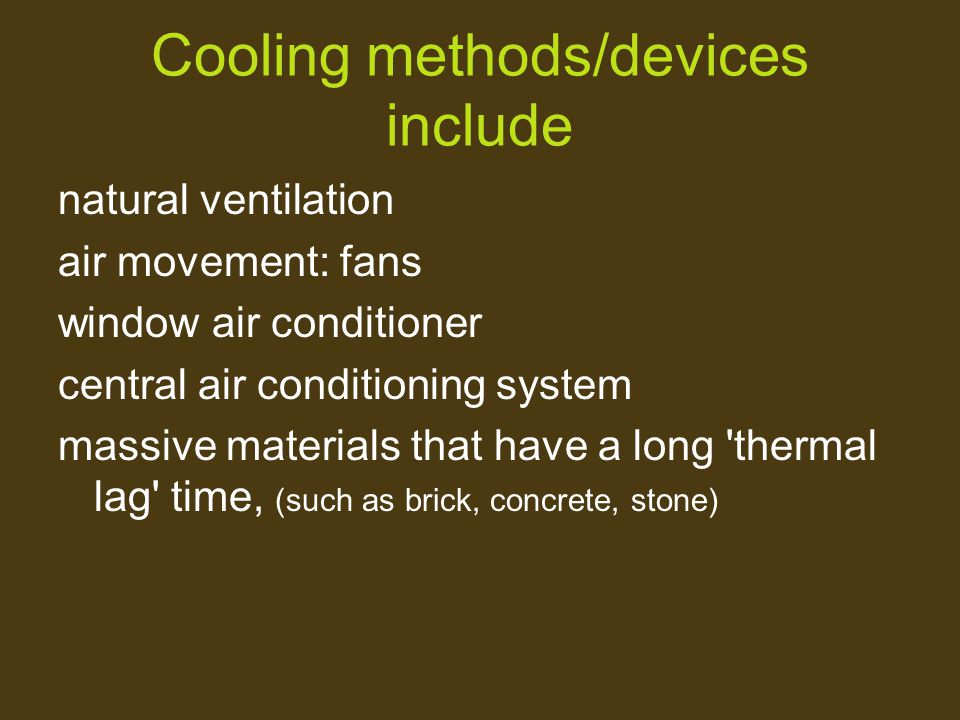 Cooling methods/devices include