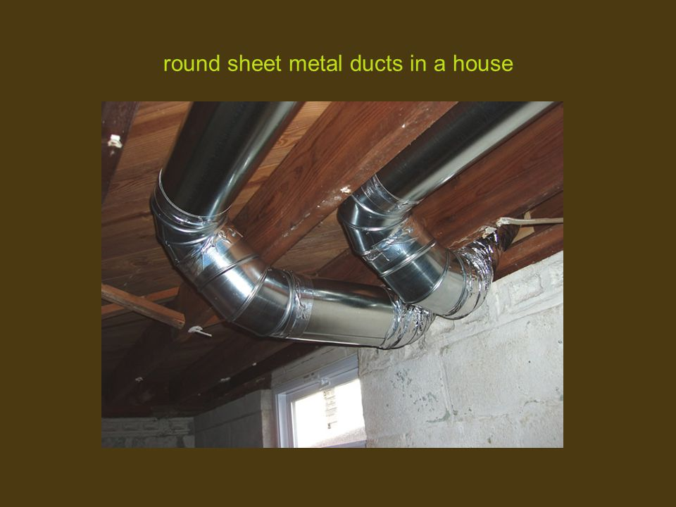 round sheet metal ducts in a house