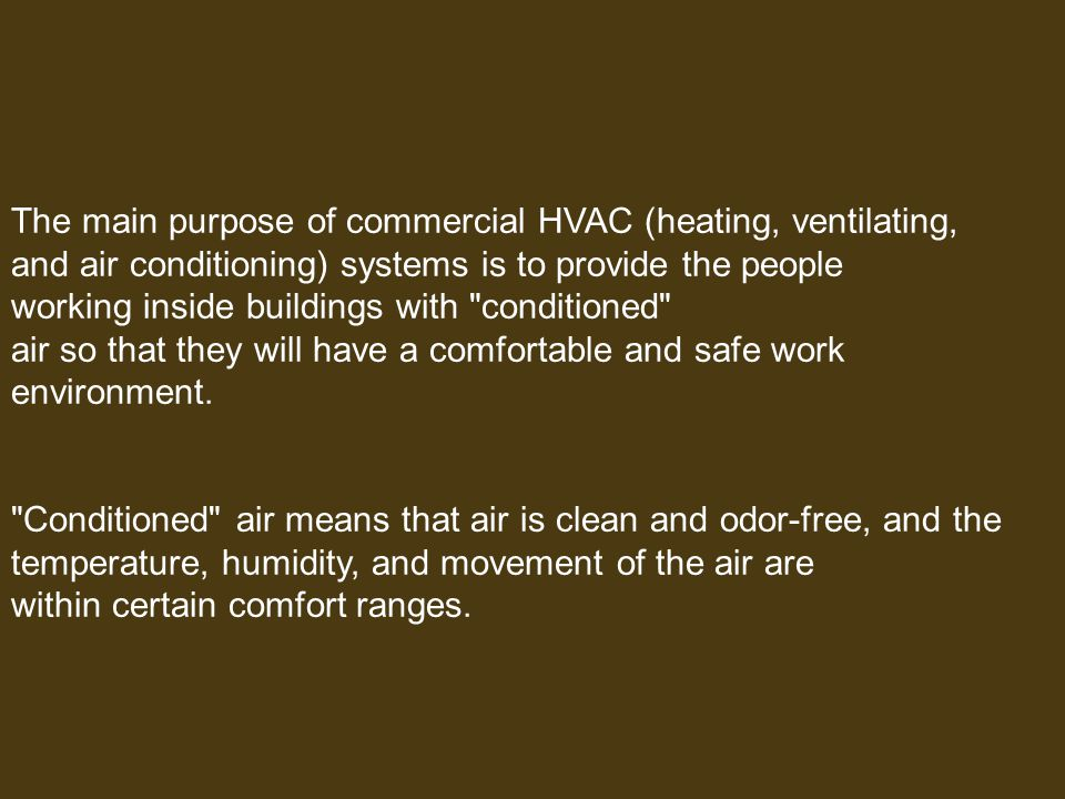 The main purpose of commercial HVAC (heating, ventilating,
