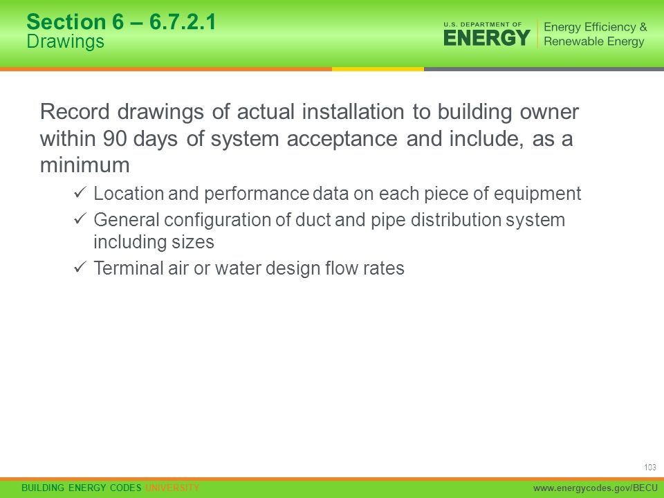 Section 6 – 6.7.2.1 Drawings Record drawings of actual installation to building owner within 90 days of system acceptance and include, as a minimum.