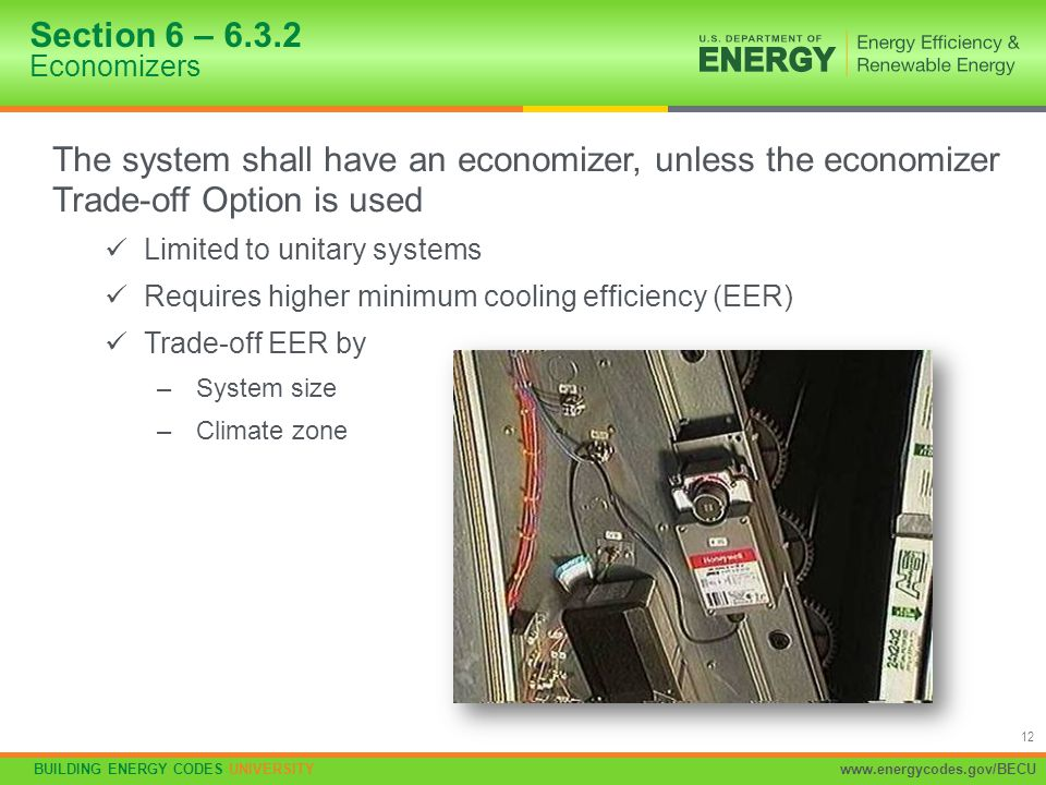 Section 6 – 6.3.2 Economizers The system shall have an economizer, unless the economizer Trade-off Option is used.