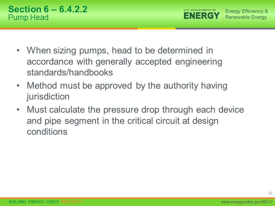 Section 6 – 6.4.2.2 Pump Head When sizing pumps, head to be determined in accordance with generally accepted engineering standards/handbooks.