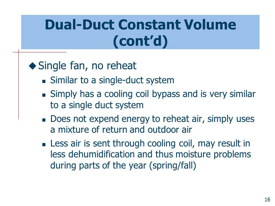 Dual-Duct Constant Volume (cont'd)