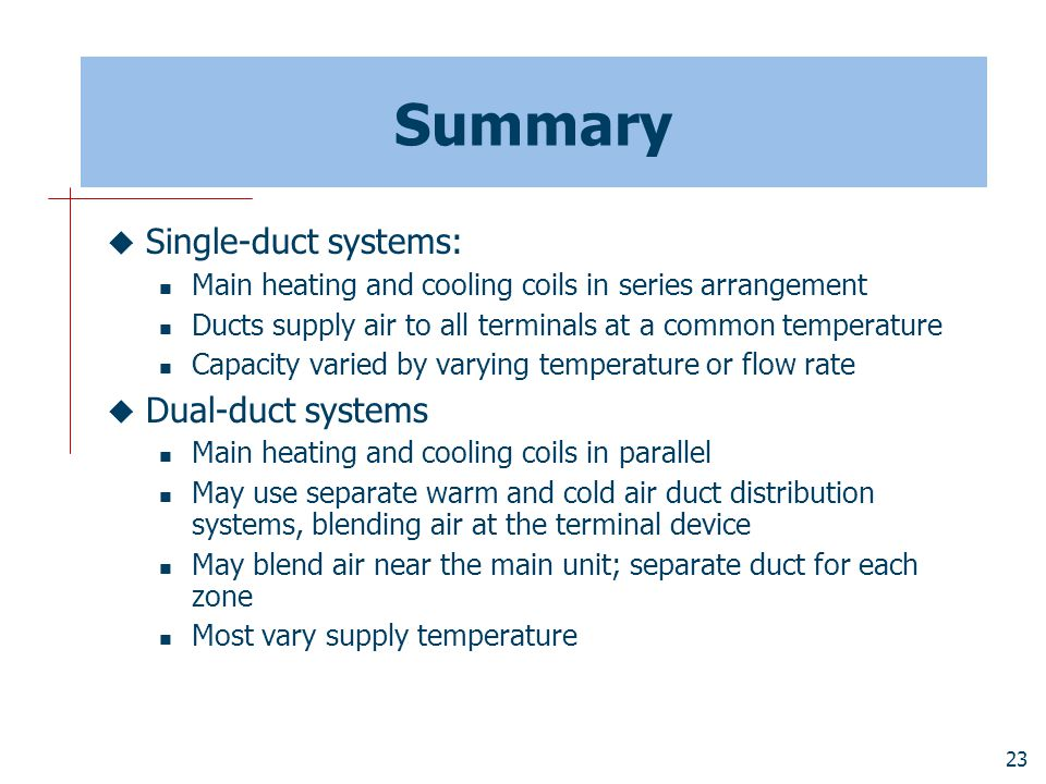 Summary Single-duct systems: Dual-duct systems