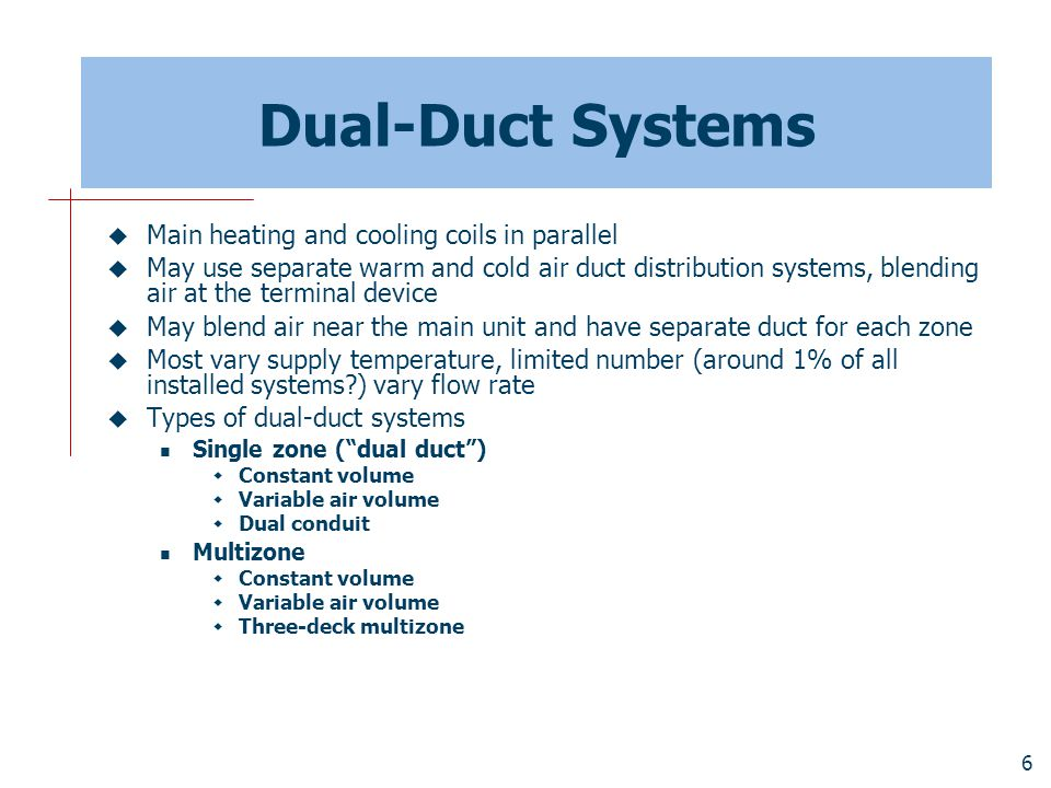 Dual-Duct Systems Main heating and cooling coils in parallel