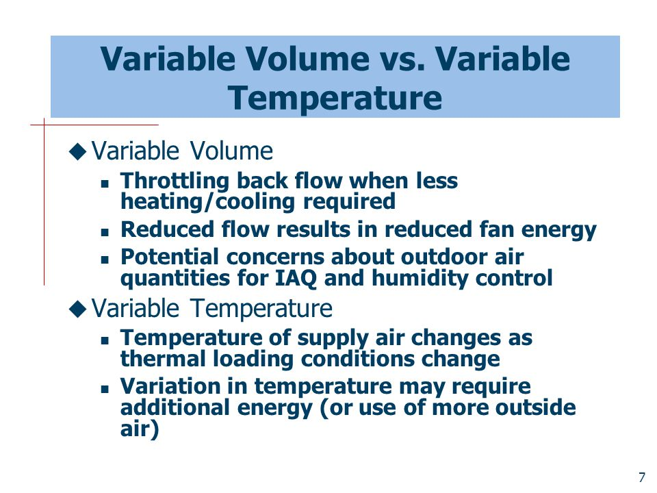 Variable Volume vs. Variable Temperature